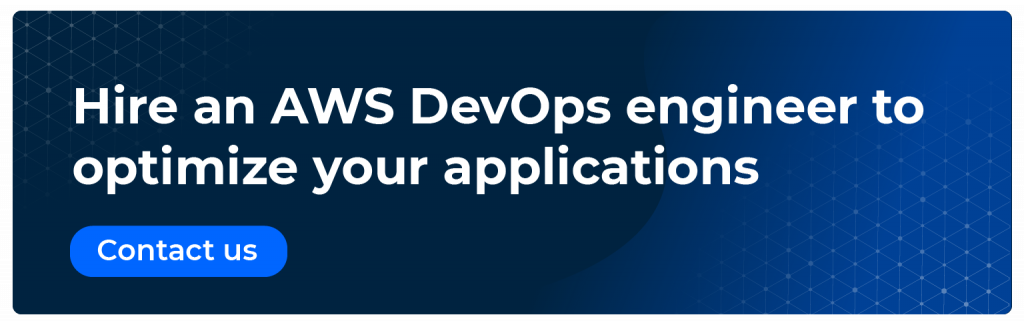 Hire an AWS DevOps engineer to optimize your applications