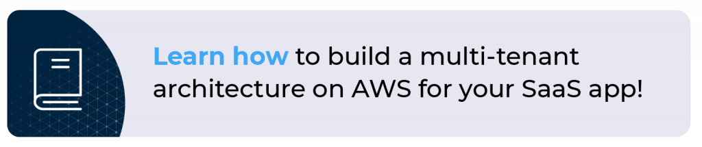 build a multi-tenant architecture on AWS for your SaaS app