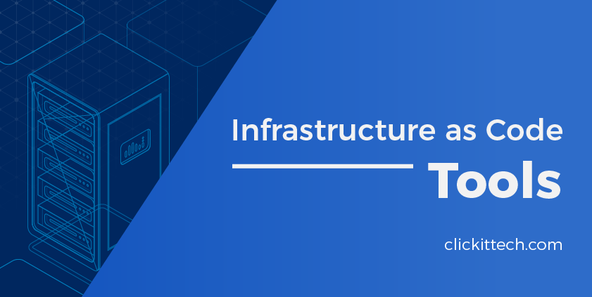 Infrastructure as Code Tools