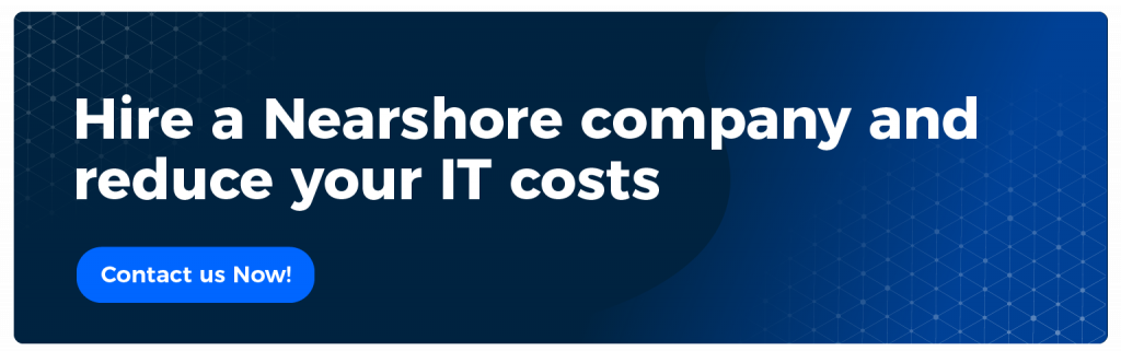 hire a nearshore company and reduce your it costs