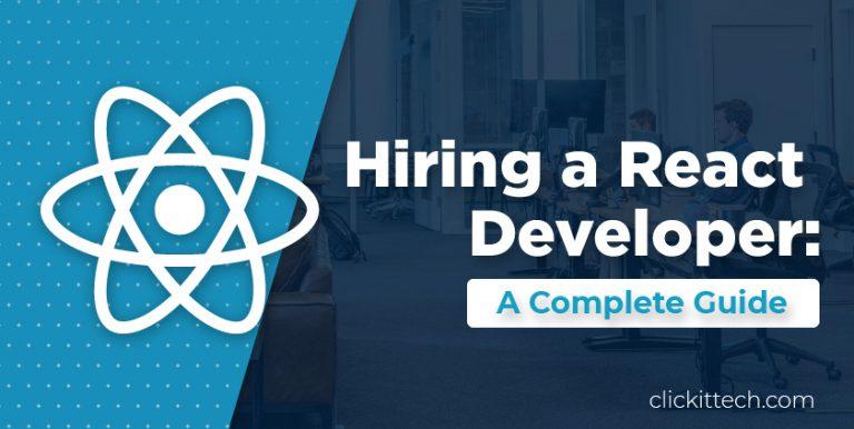 Hiring a React Developer: A Complete Guide